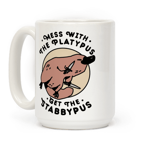 Mess With The Platypus Get the Stabbypus Coffee Mug