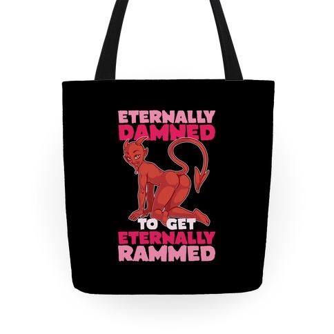 Eternally Damned To Get Eternally Rammed Tote
