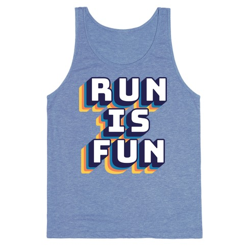 Run Is Fun Tank Top