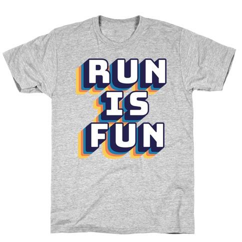Run Is Fun T-Shirt