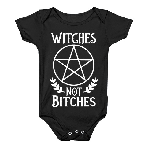 Witches Not Bitches  Baby Onesy