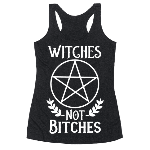 Witches Not Bitches  Racerback Tank Top