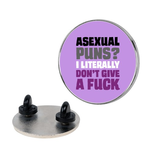 Asexual Puns? I literally Don't Give A F*** Pin