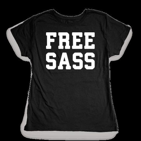 Free Sass Womens T-Shirt