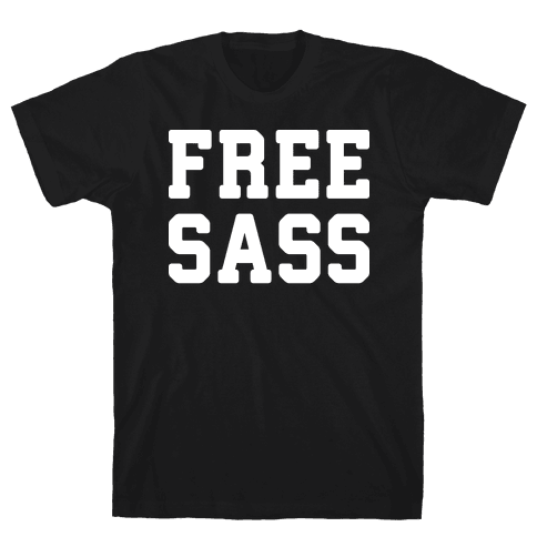 Free Sass Mens T-Shirt