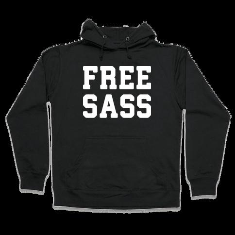 Free Sass Hooded Sweatshirt
