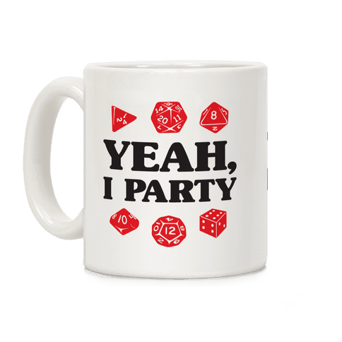 Yeah, I Party (Dungeons and Dragons) Coffee Mug