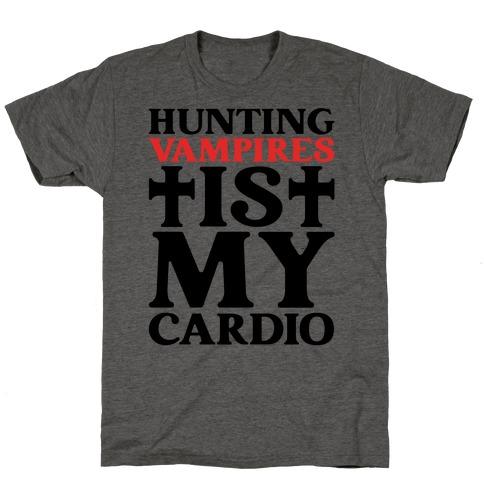 Hunting Vampires Is My Cardio Mens/Unisex T-Shirt