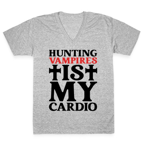 Hunting Vampires Is My Cardio V-Neck Tee Shirt