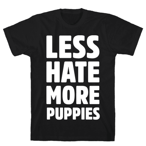 Less Hate More Puppies White Print Mens T-Shirt
