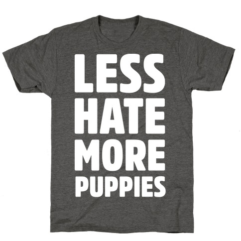 Less Hate More Puppies White Print T-Shirt