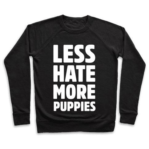Less Hate More Puppies White Print Pullover