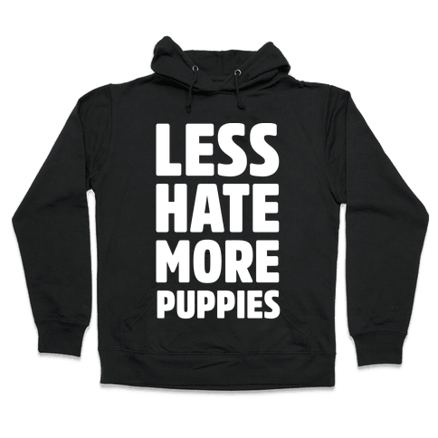 Less Hate More Puppies White Print Hooded Sweatshirt