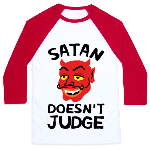 Satan Doesn't Judge Baseball Tee