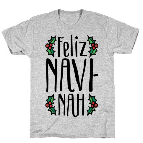 Feliz Navi-Nah Holiday Parody T-Shirt