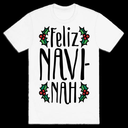 Feliz Navi-Nah Holiday Parody Mens T-Shirt