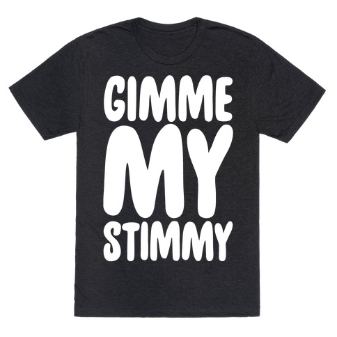Gimme My Stimmy White Print T-Shirt