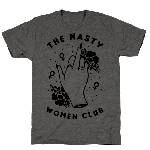 The Nasty Women Club Mens T-Shirt
