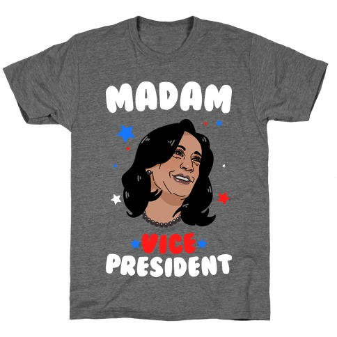 Madam VICE President! T-Shirt