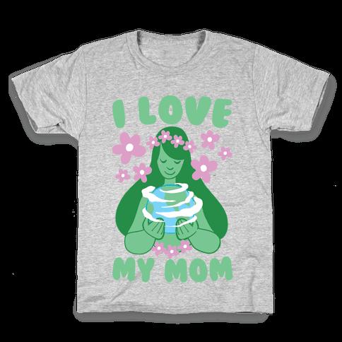 I Love My Mom Kids T-Shirt
