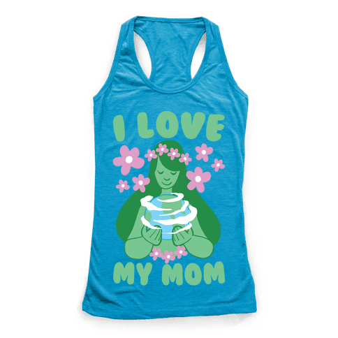 I Love My Mom Racerback Tank Top