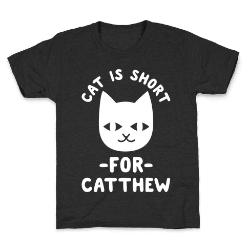 Cat is Short For Catthew Kids T-Shirt