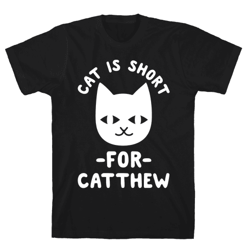 Cat is Short For Catthew Mens T-Shirt