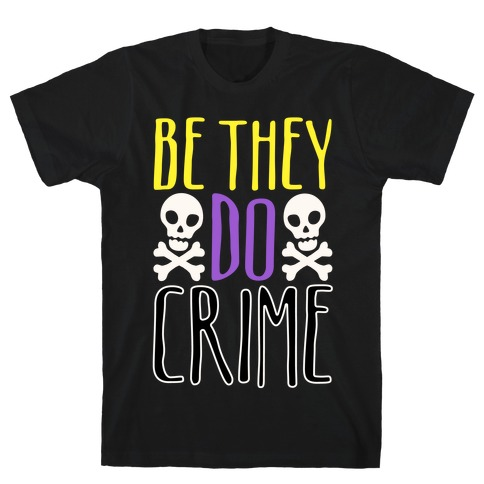 Be They Do Crime White Print T-Shirt
