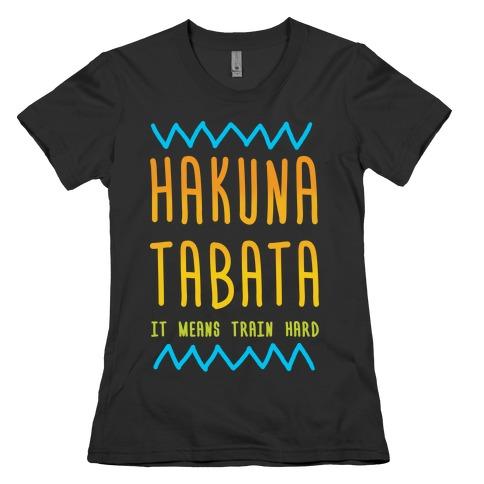 Hakuna Tabata Womens T-Shirt