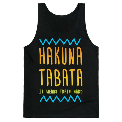 Hakuna Tabata Tank Top