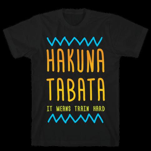 Hakuna Tabata Mens T-Shirt