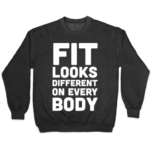 Fit Looks Different On Every Body Pullover