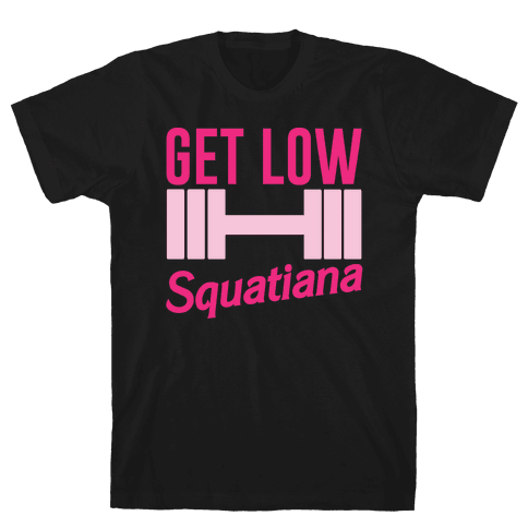 Get Low Squatiana Parody White Print Mens/Unisex T-Shirt