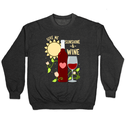 Give Me Sunshine & Wine Pullover