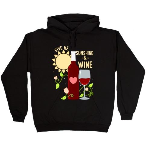 Give Me Sunshine & Wine Hooded Sweatshirt