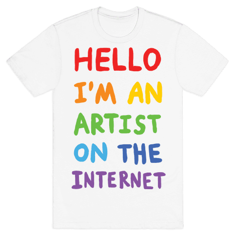 Hello I'm An Artist On The Internet Mens T-Shirt