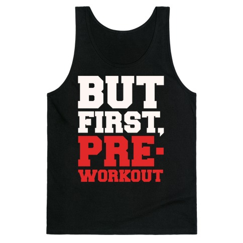 But First Pre-Workout White Print Tank Top