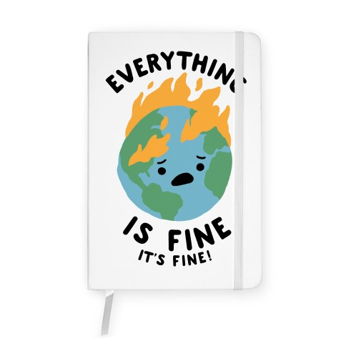 Everything Is Fine It's Fine Notebook