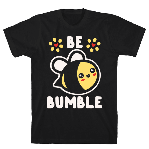 Be Bumble White Print