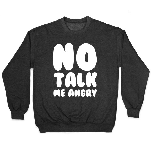 No Talk Me Angry White Print Pullover