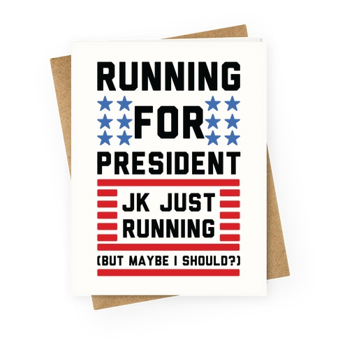 Running For President Jk Just Running Greeting Card