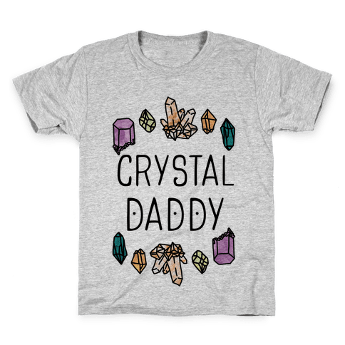 Crystal Daddy Kids T-Shirt