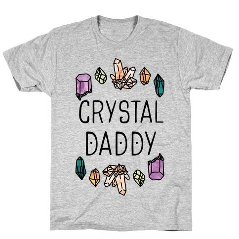 Crystal Daddy T-Shirt