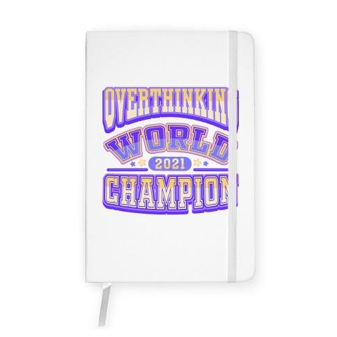 Overthinking World Champion Notebook