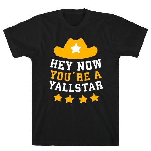 Hey Now, You're a YallStar T-Shirt