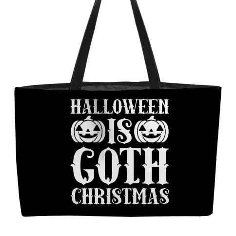 Halloween Is Goth Christmas Weekender Tote