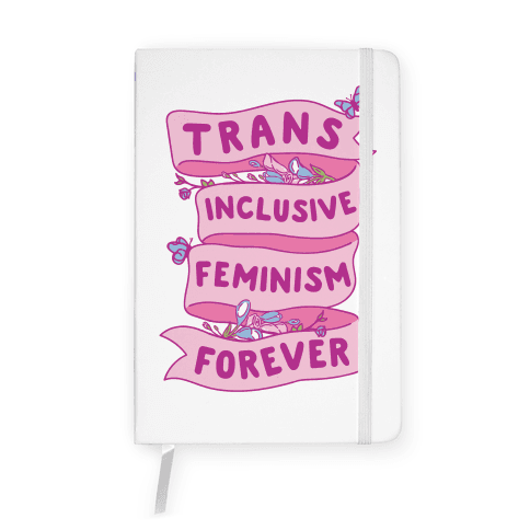 Trans Inclusive Feminism Forever Notebook