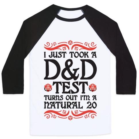 I Just Took A D&D Test Turns Out I'm A Natural 20 Baseball Tee