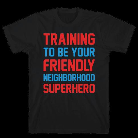 Training To Be Your Friendly Neighborhood Superhero Parody White Print Mens T-Shirt