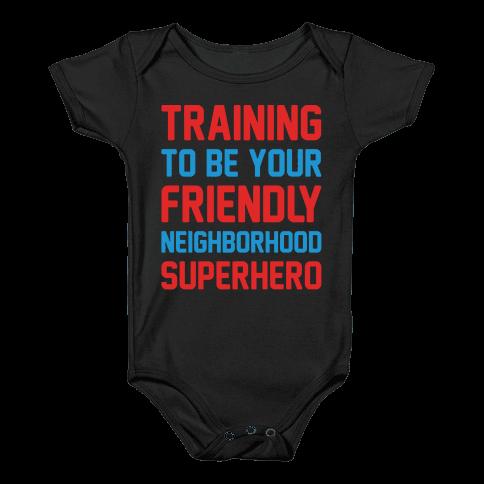 Training To Be Your Friendly Neighborhood Superhero Parody White Print Baby Onesy
